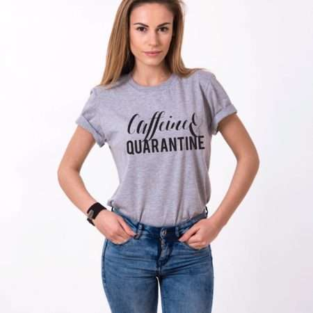 Caffeine and Quarantine Shirt, Quarantine Shirt, Self-Isolation Shirt