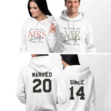 Married Since Matching Hoodies, We Still Do, Matching Couples Hoodies