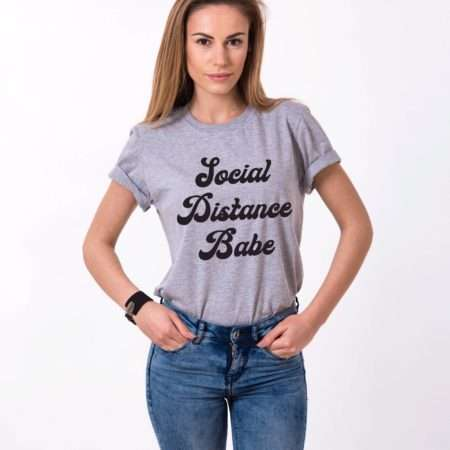 Social Distance Babe Shirt, Self-Isolation Shirt, Quarantine Shirt