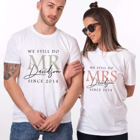We Still Do Shirts, Mr Mrs with Custom Year, Matching Couples Shirts